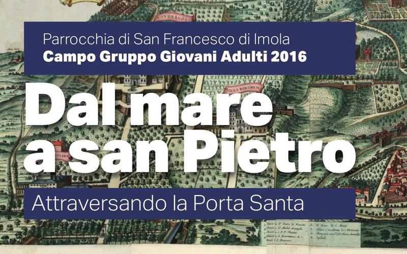 Campo Giovani Adulti 2016. Dal Mare a san Pietro