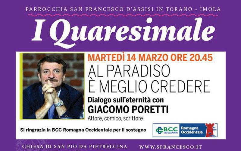I Quaresimale: Giacomo Poretti: Al Paradiso è Meglio Credere – Martedì 14 Marzo