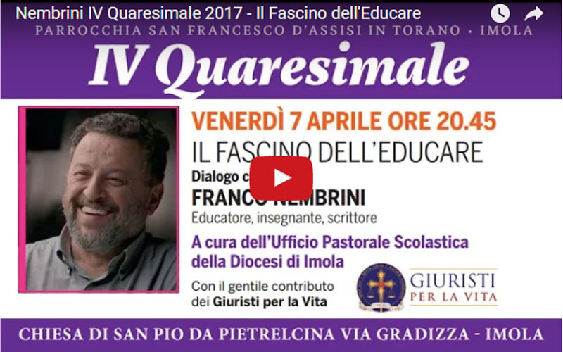[Video dell'Incontro] IV Quaresimale: Franco Nembrini: Il Fascino dell'Educare